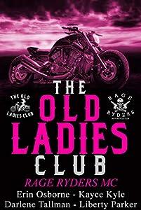 Old Ladies Club book 4: Rage Ryders MC