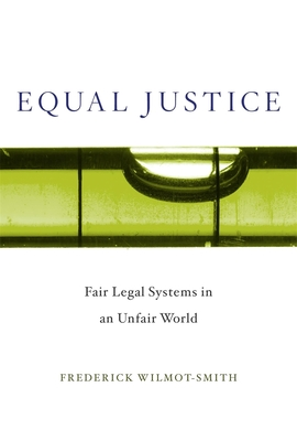 Equal Justice: Fair Legal Systems in an Unfair World