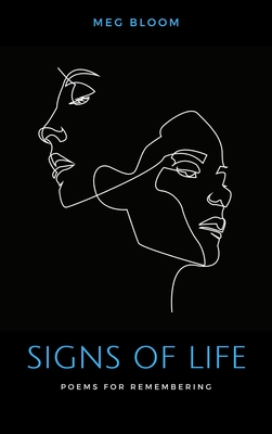 Signs of Life: Poems for Remembering