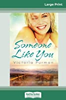 Someone Like You (16pt Large Print Edition)