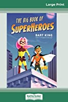 The Big Book of Superheroes (16pt Large Print Edition)