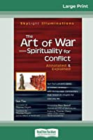 """The Art of War� """"Spirituality for Conflict: Annotated & Explained (16pt Large Print Edition)"""