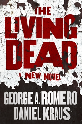 The Living DeadbyGeorge A RomeroDaniel Kraus