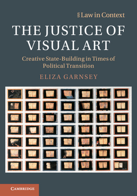 The Justice of Visual Art: Creative State-Building in Times of Political Transition