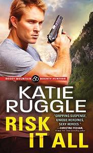 Risk It All (Rocky Mountain Bounty Hunters #2)