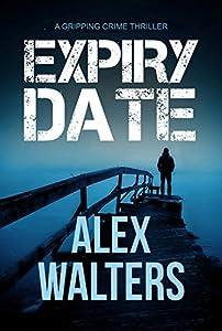 Expiry Date: a gripping crime thriller (DI Alec McKay Book 4)