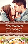 Backward Blessings: A Small Town Romance