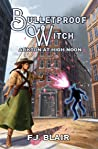 Arkton At High Noon (Bulletproof Witch #3)
