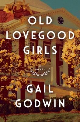 Old Lovegood Girls - Gail Godwin