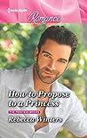 How to Propose to a Princess (The Princess Brides, #3)