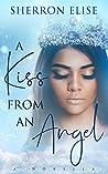 A Kiss From An Angel: A Novella
