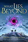 What Lies Beyond (The Cycle of Galand Book 6)
