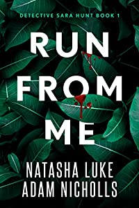 Run from Me (Detective Sara Hunt, #1)