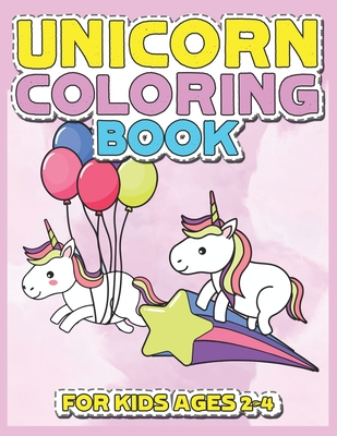Unicorn Coloring Book for Kids Ages 2-4: Cool Gifts Idea for Mom Dad in Childrens Birthday