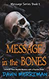 MESSAGE in the BONES: A small town murder mystery with a psychic twist