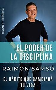 El Poder de la Disciplina: El Hábito que Cambiará tu Vida (El poder de los hábitos #2)