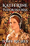 Katherine - Tudor Duchess (The Brandon Trilogy Book 3)