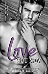 Love You Now (Love Hurts, #2)