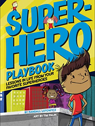 Superhero Playbook: Lessons in Life from Your Favorite Superheroes