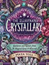 The Illustrated Crystallary: Guidance and Rituals from 36 Magical Gems and Minerals