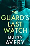 The Guard's Last Watch (A Bexley Squires Mystery #3)