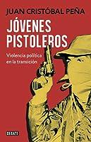 Jóvenes pistoleros. Violencia política en la transición