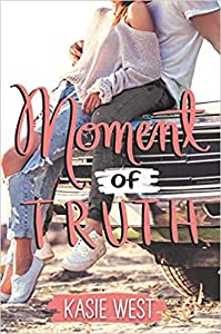 Moment of Truth (Love, Life, and the List, #3)