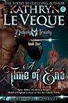 A Time Of End by Kathryn Le Veque