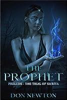 The Trial of Sa'riya (The Prophet #0.5)