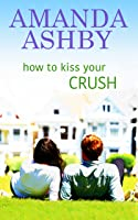How to Kiss Your Crush
