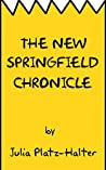 Book cover for The New Springfield Chronicle