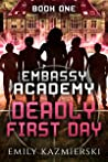 Deadly First Day (Embassy Academy #1)
