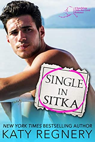 Single In Sitka Odds Are Good 1 By Katy Regnery