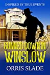 Gunned Down in Winslow