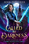 Called by Darkness (New York Academy of Magic, #1)