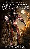 Khon'Tor's Wrath (Wrak-Ayya: The Age of Shadows, #1)