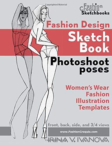 Fashion Design Sketchbook Photoshoot Poses Women S Wear Fashion Illustration Templates By Irina V Ivanova