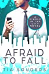 Afraid to Fall (Single In the City #1)