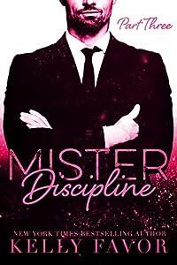 Mister Discipline (Part Three)