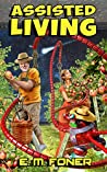 Assisted Living (EarthCent Universe Book 2)
