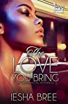 The Love You Bring