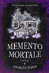 Memento Mortale by Angeline  Walsh