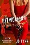 The Hitwoman and the Fallen Angel (Confessions of a Slightly Neurotic Hitwoman #21)