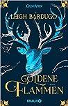 Goldene Flammen by Leigh Bardugo