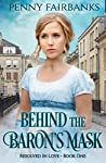 Behind The Baron's Mask: A Clean Regency Romance (Resolved In Love, #1)
