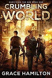 Crumbling World (Surviving the End #1)