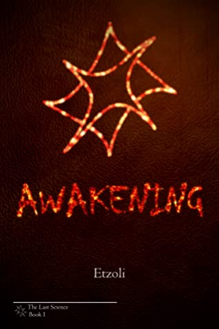 Awakening (The Last Science, #1)