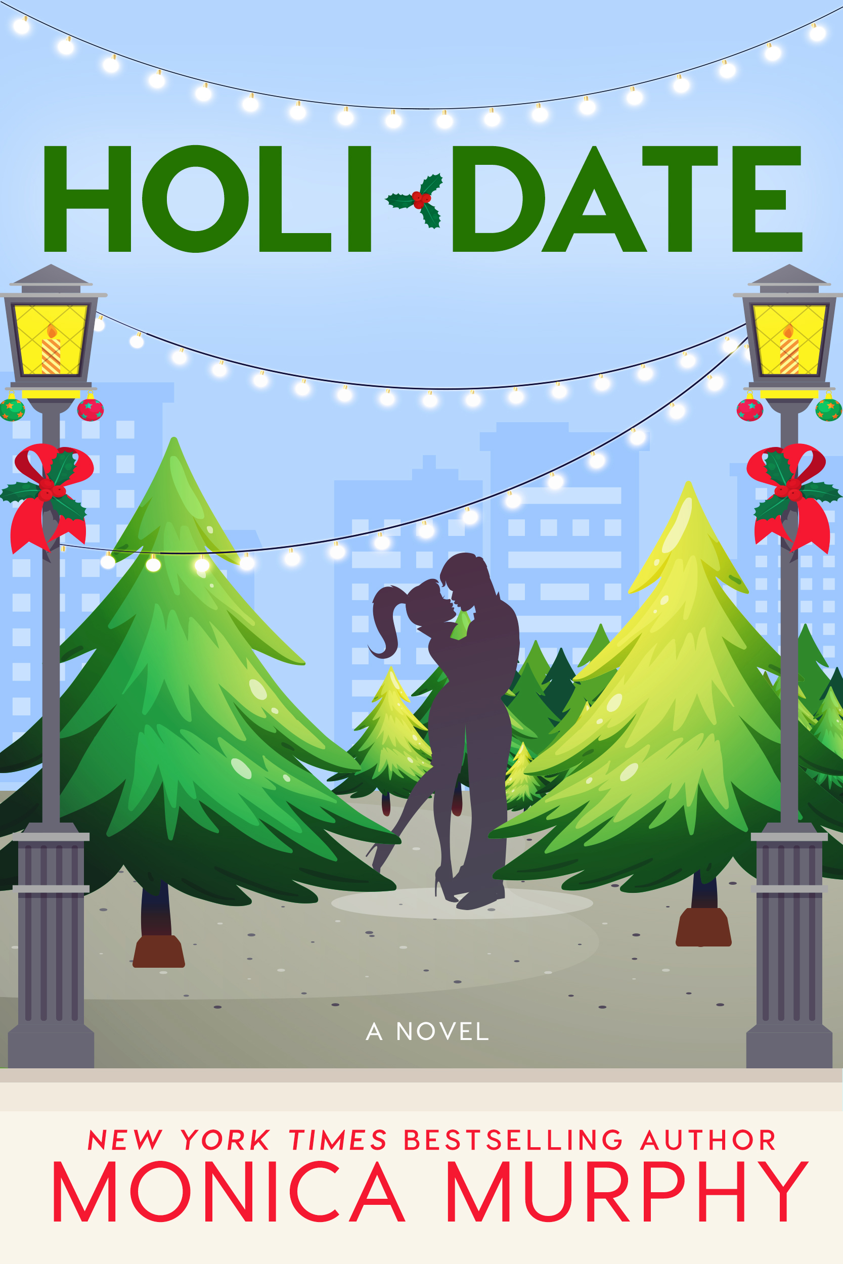 Holidate Dating 3 By Monica Murphy