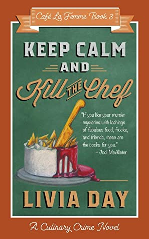 Keep Calm & Kill the Chef (Café La Femme, #3)