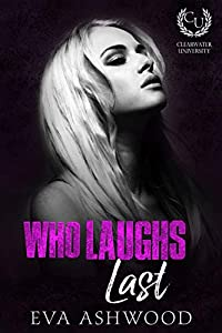 Who Laughs Last (Clearwater University, #2)